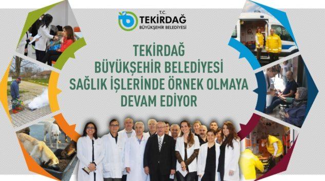 Tekirdağ Büyükşehir Belediyesi Sağlık İşlerinde Örnek Olmaya Devam Ediyor