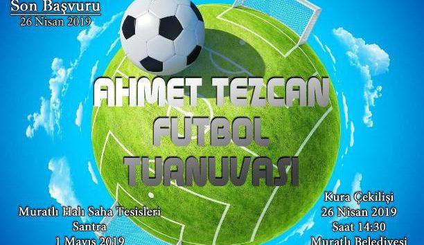 Ahmet TEZCAN Futbol Turnuvası Başlıyor